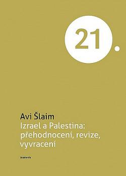 Izrael a Palestina: přehodnocení, revize, vyvracení obálka knihy