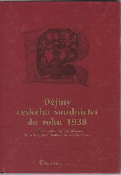 Dějiny českého soudnictví od počátků české státnosti do roku 1938
