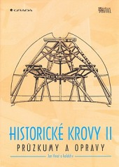 Historické krovy II - Průzkumy a opravy