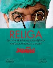 Religa - Životní příběh nejslavnějšího kardiochirurga v době