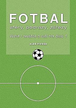 Fotbal aféry, podrazy, zářezy obálka knihy