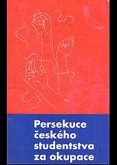 Persekuce českého studentstva za okupace obálka knihy