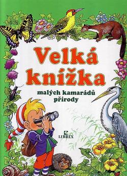 Velká knížka malých kamarádů přírody obálka knihy
