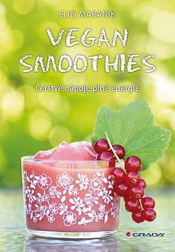 Vegan Smoothies - Čerstvé nápoje plné energie obálka knihy