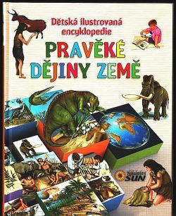 Pravěké dějiny Země - Dětská ilustrovaná encyklopedie obálka knihy