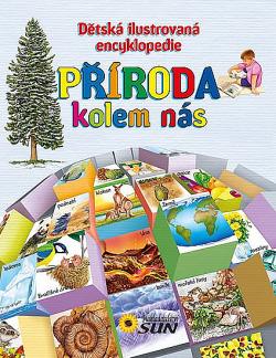 Příroda kolem nás - Dětská ilustrovaná encyklopedie obálka knihy