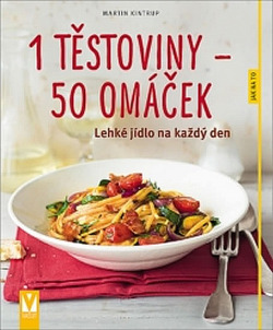 1 těstoviny 50 omáček - Lehké jídlo na každý den obálka knihy