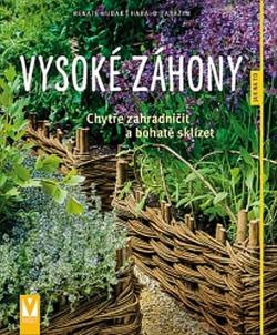 Vysoké záhony - Chytře zahradničit a bohatě sklízet obálka knihy
