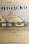 Slovácko - architektonický vývoj vesnice