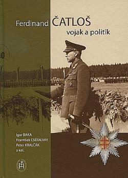 Ferdinand Čatloš - vojak a politik obálka knihy