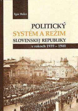 Politický systém a režim Slovenskej republiky v rokoch 1939-1940 obálka knihy