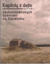 Kapitoly z dejín československých opevnení na Slovensku