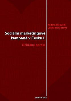 Sociální marketingové kampaně v Česku I. Ochrana zdraví