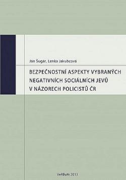 Bezpečnostní aspekty vybraných negativních sociálních jevů v názorech policistů ČR obálka knihy