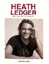Heath Ledger - Ilustrovaná biografie