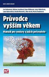 Průvodce vyšším věkem - manuál pro seniory a jejich pečovatele obálka knihy