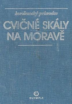 Cvičné skály na Moravě - horolezecký průvodce obálka knihy