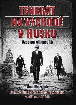 Tenkrát na východě v Rusku (Vzestup oligarchů) obálka knihy