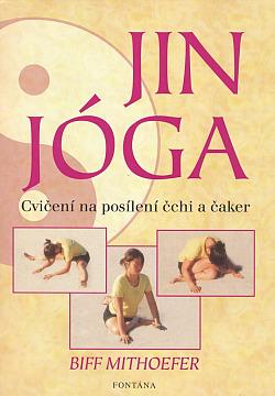 Jin jóga - Cvičení na posílení čchi a čaker obálka knihy