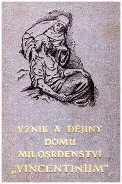 """Vznik a dějiny domu milosrdenství """"Vincentinum"""" obálka knihy"""