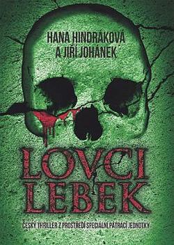 Lovci lebek : český thriller z prostředí speciální pátrací jednotky obálka knihy