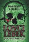 Lovci lebek : český thriller z prostředí speciální pátrací jednotky