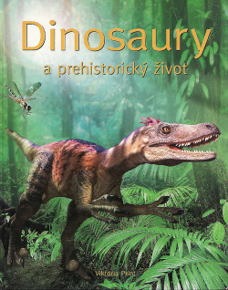 Dinosaury a prehistorický život obálka knihy