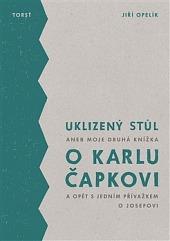 Uklizený stůl  aneb Moje druhá knížka o Karlu Čapkovi a opět s jedním přívažkem o Josefovi obálka knihy