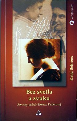 Bez svetla a zvuku Životný príbeh Heleny Kellerovej obálka knihy