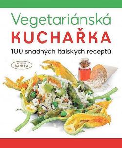 Vegetariánská kuchařka - 100 snadných italských receptů obálka knihy