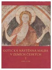 Gotická nástěnná malba v zemích českých I. 1300-1350 obálka knihy