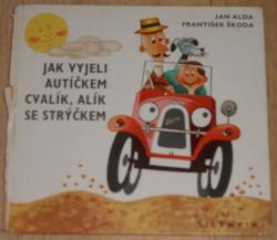 Jak vyjeli autíčkem Cvalík, Alík se strýčkem obálka knihy