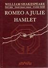 Romeo a Julie / Hamlet