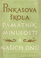 Pinkasova škola - Památník minulosti a našich dnů obálka knihy