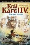 Král Karel IV. - Osudový turnaj