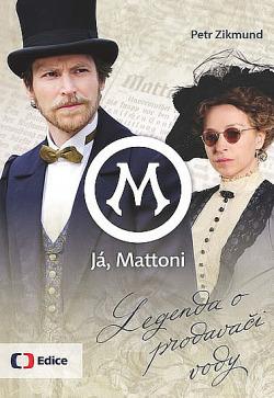 Já, Mattoni - Legenda o prodavači vody obálka knihy