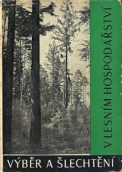 Výběr a šlechtění v lesním hospodářství obálka knihy