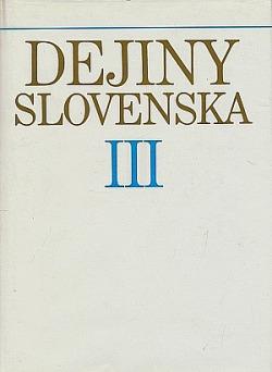 Dejiny Slovenska III : (od roku 1848 do konca 19. storočia) obálka knihy