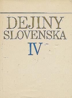 Dejiny Slovenska IV : (od konca 19. stor. do roku 1918) obálka knihy