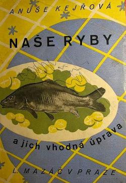 Naše ryby a jich vhodná úprava obálka knihy
