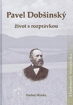 Pavel Dobšinský- život s rozprávkou obálka knihy