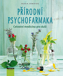 Přírodní psychofarmaka - Celostní medicína pro duši obálka knihy