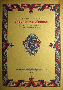 Věrnost za věrnost - Čechové v srbské divisi v Dobrudži v r. 1916