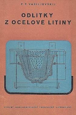 Odlitky z ocelové litiny: technologie formování, lití a vytloukání obálka knihy