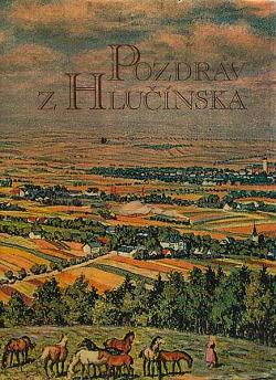 Pozdrav z Hlučínska: pohlednice a historie obálka knihy