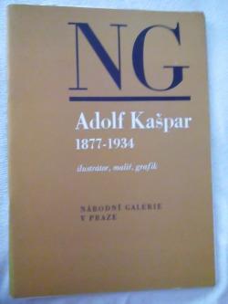 Adolf Kašpar 1877-1934: Ilustrátor, malíř, grafik obálka knihy