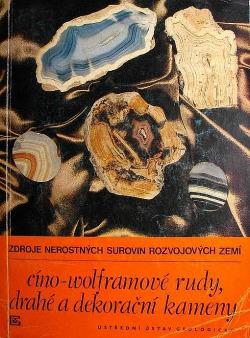Zdroje nerostných surovin rozvojových zemí: Cíno-wolframové rudy, drahé a dekorační kameny obálka knihy