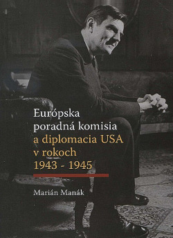 Európska poradná komisia a diplomacia USA v rokoch 1943 - 1945 obálka knihy