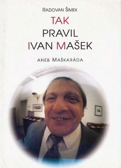 Tak pravil Ivan Mašek aneb maškaráda obálka knihy