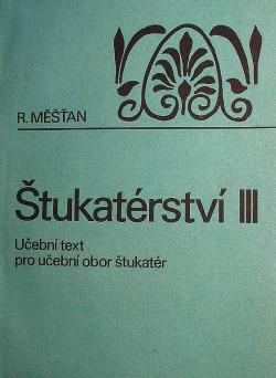 Štukatérství III: Učební text pro učební obor štukatér